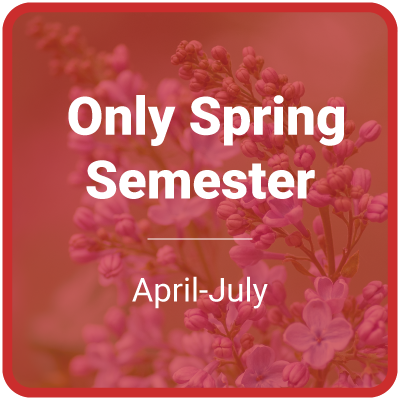 Only Spring Semester (April-July)